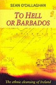 To Hell or Barbados. The Ethnic Cleansing of Ireland