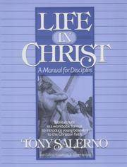 Life in Christ  A Manual for Disciples: Biblical Truth in a Workbook  Format to Introduce Young...