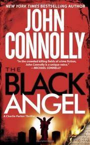 The Black Angel - A Thriller (Charlie Parker Mysteries)