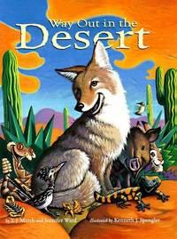 Way Out in the Desert by Marsh, T. J.; Ward, Jennifer