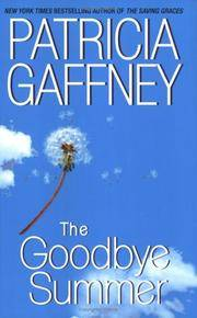 The Goodbye Summer by  Patricia Gaffney - Paperback - 2009 - from Everybody's Bookstore and Biblio.com