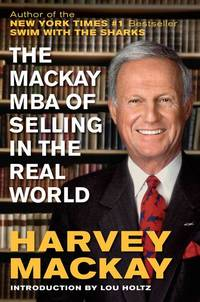 The Mackay MBA of Selling in the Real World