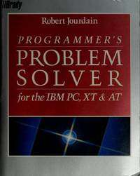 Programmer's Problem Solver For the I B M Personal Computer Xtand At
