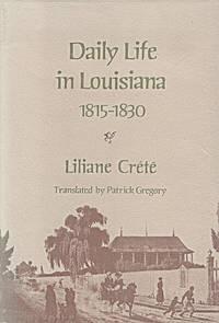 Daily Life in Louisiana, 1815-1830