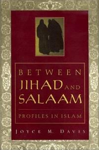 BETWEEN JIHAD AND SALAAM Profiles in Islam