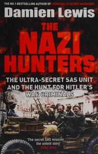 THE NAZI HUNTERS: THE ULTRA-SECRET SAS UNIT AND THE QUEST FOR HITLER'S WAR CRIMINALS.**