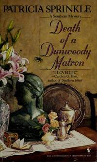 DEATH OF A DUNWOODY MATRON [Paperback]  by Sprinkle, Patricia