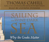 Sailing the Wine-Dark Sea: Why the Greeks Matter (Hinges of History) by Thomas Cahill - 2003-06-08 - from Books Express and Biblio.com