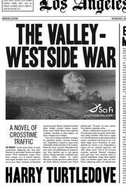 The Valley-Westside War (Crosstime Traffic)