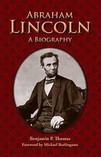 Abraham Lincoln by  Benjamin Platt Thomas  - Paperback  - Reissue, 1st Printing  - 2008  - from The Sly Fox (SKU: 008754)