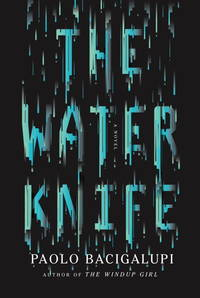WATER KNIFE [THE]: A NOVEL (SIGNED)