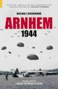 Arnhem 1944 (Battles & Campaigns) by William F. Buckingham - 2004