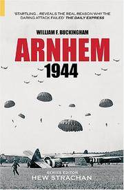 Arnhem 1944 (Battles & Campaigns) by William F. Buckingham - Paperback - 2004 - from Endless Shores Books and Biblio.com