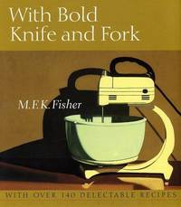 image of With Bold Knife and Fork Fisher, M. F. K