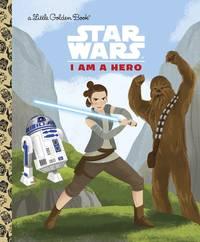 I Am a Hero (Star Wars) (Little Golden Book)