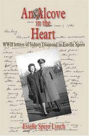 AN ALCOVE IN THE HEART WWII Letters of Sidney Diamond to Estelle Spero