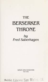The Berserker Throne. by Fred Saberhagen - Paperback - 1985 - from Cuyahoga Valley Book Company (SKU: 08141)