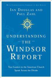 Understanding the Windsor Report: Two Leaders in the American Church Speak Across the Divide