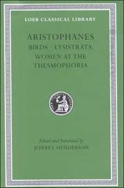 Aristophanes: Birds; Lysistrata; Women at the Thesmophoria (Loeb Classical Library No. 179) (Greek and English Edition) by  Jeffrey [Translator] Aristophanes; Henderson - Hardcover - 2000-11-15 - from BooksEntirely (SKU: 908013)