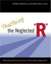 """Teaching the Neglected """"R"""": Rethinking Writing Instruction in Secondary Classrooms"""