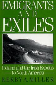 Emigrants and Exiles: Ireland and the Irish Exodus to North America by  Kerby A Miller - Paperback - 1985 - from BookDepart and Biblio.com