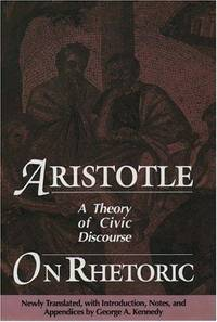 Aristotle on Rhetoric: A Theory of Civil Discourse