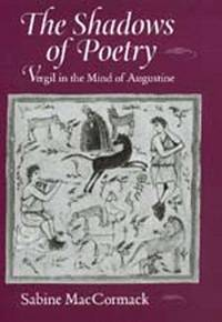 The Shadows of Poetry: Vergil in the Mind of Augustine (Transformation of the Classical Heritage)