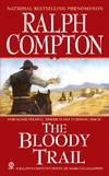 image of The Bloody Trail: A Ralph Compton Novel