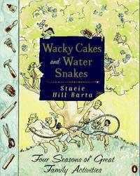 wacky cakes and water snakes - four seasons of great family activities
