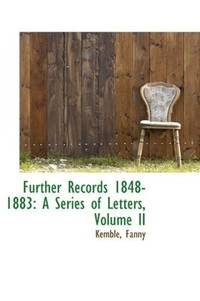 image of Further Records 1848-1883: A Series of Letters, Volume II