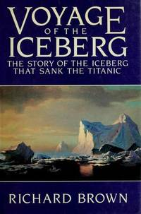 Voyage of the iceberg: The story of the iceberg that sank the Titanic