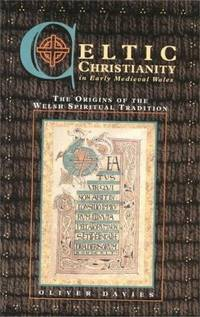 image of Celtic Christianity in Early Medieval Wales: The Origins of the Welsh Spiritual Tradition