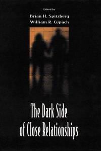 The Dark Side of Close Relationships