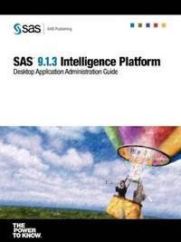 SAS 9.1.3 Intelligence Platform: Desktop Application Administration Guide