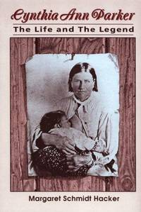 Cynthia Ann Parker: The Life and the Legend (SOUTHWESTERN STUDIES)