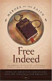 Free Indeed: African American Christians and the Struggle for Equality (Heroes of the Faith)