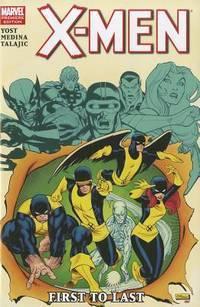 X-Men: First to Last (X-Men (Marvel Hardcover))