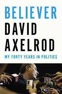 Believer:  My Forty Years in Politics **SIGNED & DATED, 1st Edition /1st Printing + Photo**