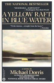 Yellow Raft in Blue Water: A Novel