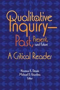 Qualitative Inquiry?Past, Present, and Future (International Congress of Qualitative Inquiry)