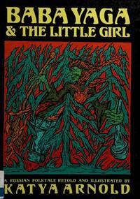 Baba Yaga & the Little Girl: A Russian Folktale