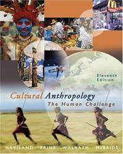 Cultural Anthropology: The Human Challenge (with CD-ROM and InfoTrac) by William A. Haviland; Harald E. L. Prins; Dana Walrath; Bunny McBride - Paperback - 2004-07-21 - from BooksEntirely and Biblio.com