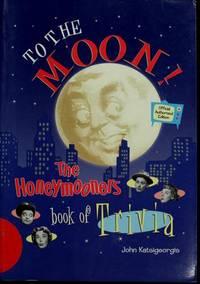 To the Moon The Honeymooners Book of Triva