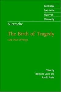 Nietzsche: The Birth of Tragedy and Other Writings (Cambridge Texts in the History of Philosophy) by FRIEDRICH NIETZSCHE - Paperback - 1999 - from Endless Shores Books and Biblio.com