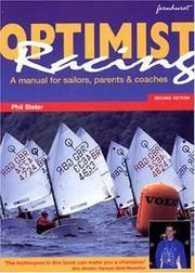 Optimist Racing - A Manual for Sailors, Parents & Coaches.