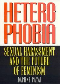 Heterophobia : Sexual Harassment and the Politics of Purity (American Intellectual Culture Ser.)