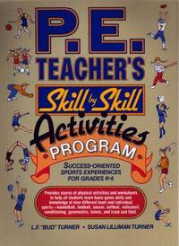 P.E. Teacher's Skill-By-Skill Activities Program: Success-Oriented Sports Experience for...
