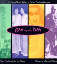 Gay by the Bay: A History of Queer Culture in the San Francisco Bay Area by  Jim  Susan;Van Buskirk - Paperback - 1st Edition - 1996 - from KingChamp Books and Biblio.co.uk