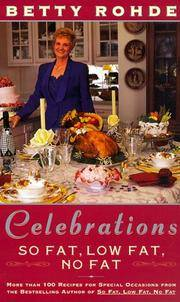 CELEBRATIONS: SO FAT, LOW FAT, NO FAT: More Than 100 Recipes for Special Occasions