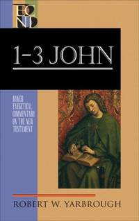 image of 1, 2, and 3 John (Baker Exegetical Commentary on the New Testament)